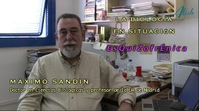 ENTREVISTA AL BIÓLOGO MÁXIMO SANDÍN – La Biología en situaciónesquizofrénica
