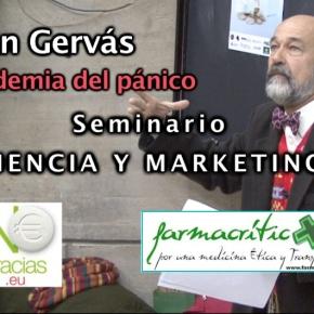 JUAN GERVAS: LA VACUNA DE LA GRIPE NO SIRVE PARA NADA   Seminario CIENCIA Y MARKETING ENOVIEDO