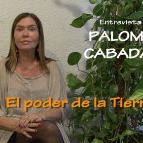 ENTREVISTA PALOMA CABADAS   EL PODER LATIERRA