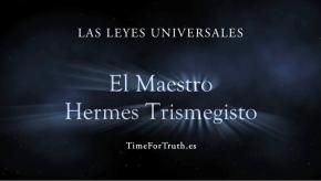 HERMES, el Maestro (1/8)  LAS LEYESUNIVERSALES