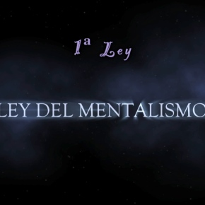 EL MENTALISMO (2/8)  LAS LEYESUNIVERSALES