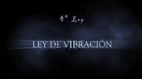 LEY DE VIBRACIÓN – Las Leyes Universales(5/8)