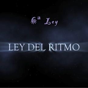 LEY DEL RITMO – Las Leyes Universales(7/8)
