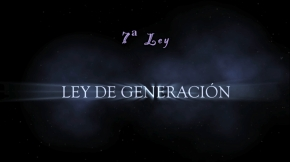 LEY DE GENERACIÓN – Las Leyes Universales(8/8)