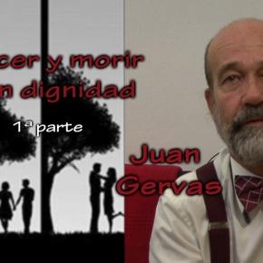 NACER Y MORIR con JUAN GERVAS – 1ªparte