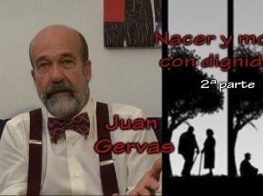NACER Y MORIR con JUAN GERVAS – 2ªparte