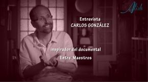 """ENTREVISTA CARLOS GONZALEZ – Maestro """"EntreMaestros"""""""