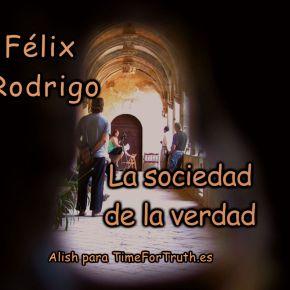 LA SOCIEDAD DE LA VERDAD con Félix RodrigoMora
