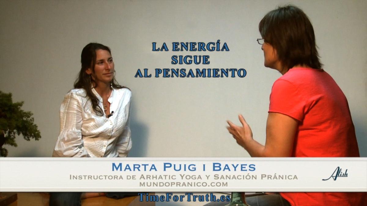 LA ENERGÍA SIGUE AL PENSAMIENTO - Entrevista a Marta Puig
