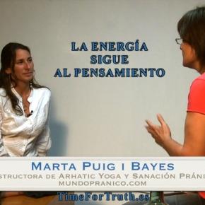 LA ENERGÍA SIGUE AL PENSAMIENTO – Entrevista a MartaPuig
