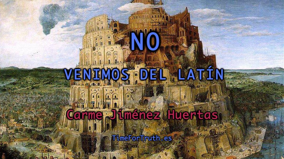 NO VENIMOS DEL LATÍN - Carme Jiménez Huertas