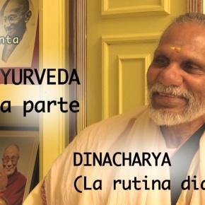 AYURVEDA II –  DINACHARYA  (la rutinadiaria)