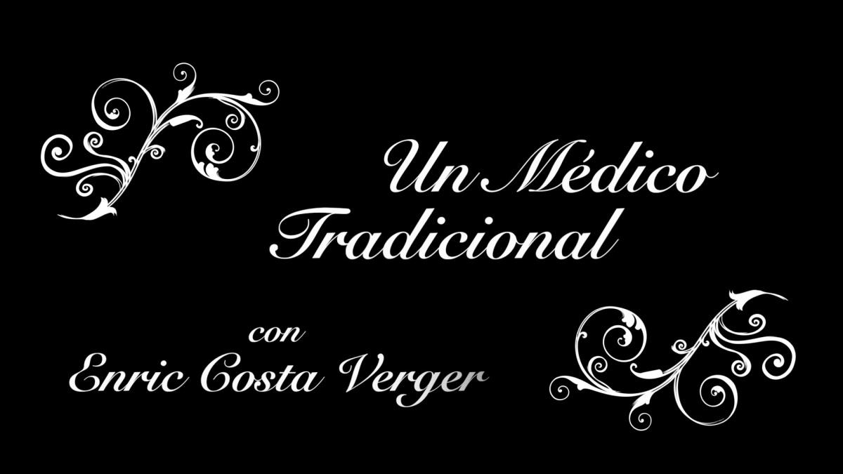 UN MÉDICO TRADICIONAL · Enric Costa Verger