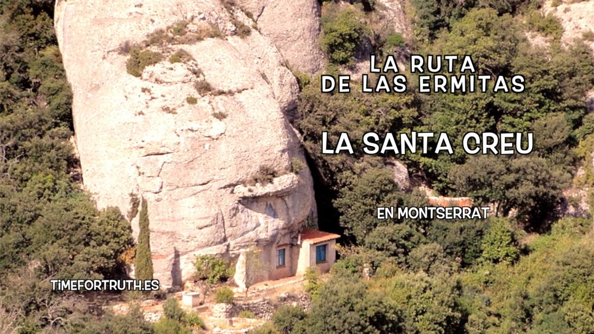 ERMITA DE LA SANTA CREU · 14/16 Ruta de las Ermitas en Montserrat