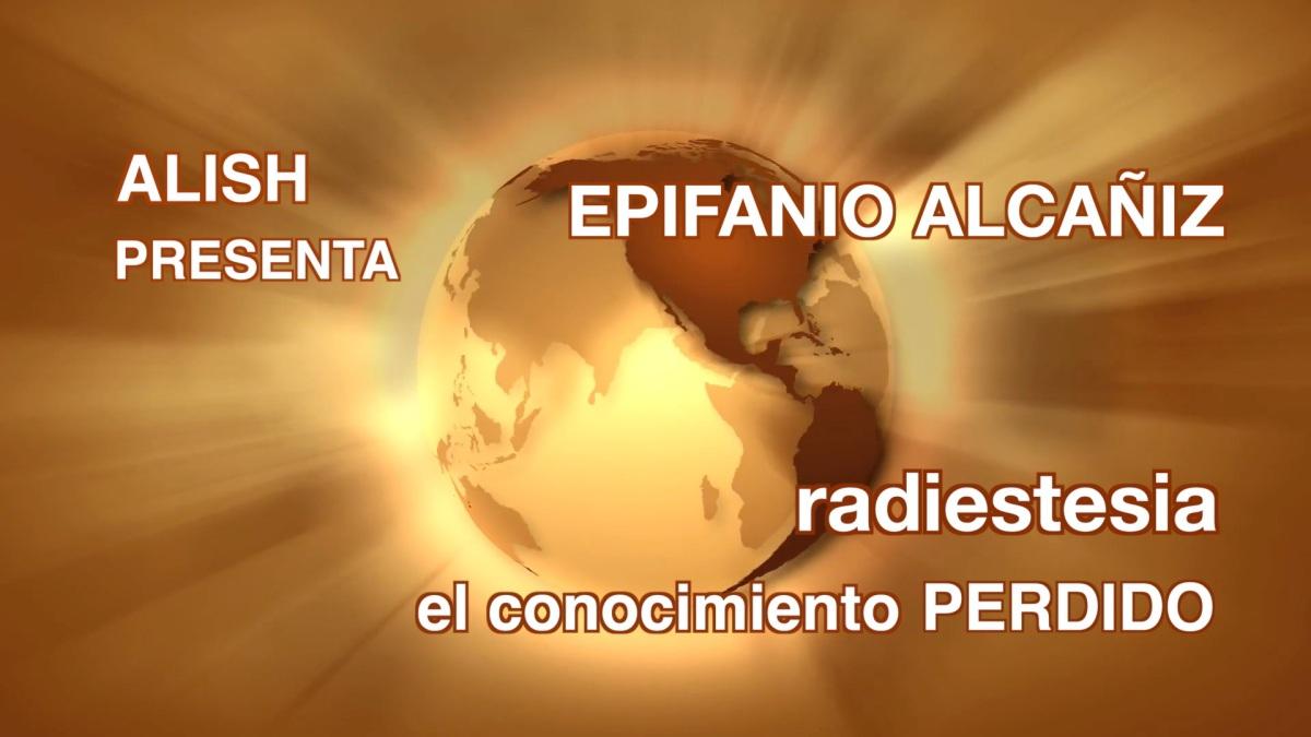 RADIESTESIA, el conocimiento perdido, con Epifanio Ruiz