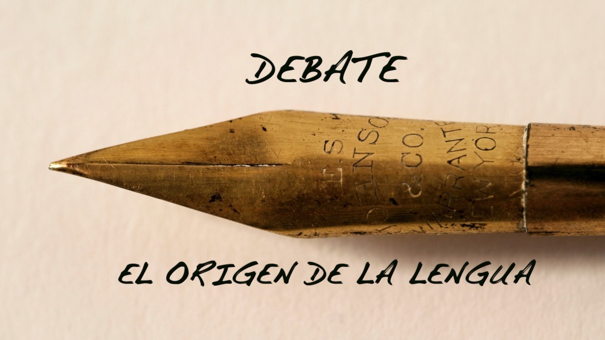 DEBATE: El origen de la Lengua