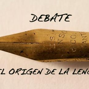 DEBATE: El origen de laLengua