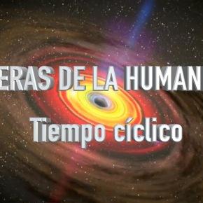 LAS ERAS DE LA HUMANIDAD y el TIEMPOCÍCLICO