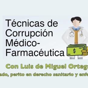 Técnicas de corrupcion médico-farmacéutica, con Luis de MiguelOrtega