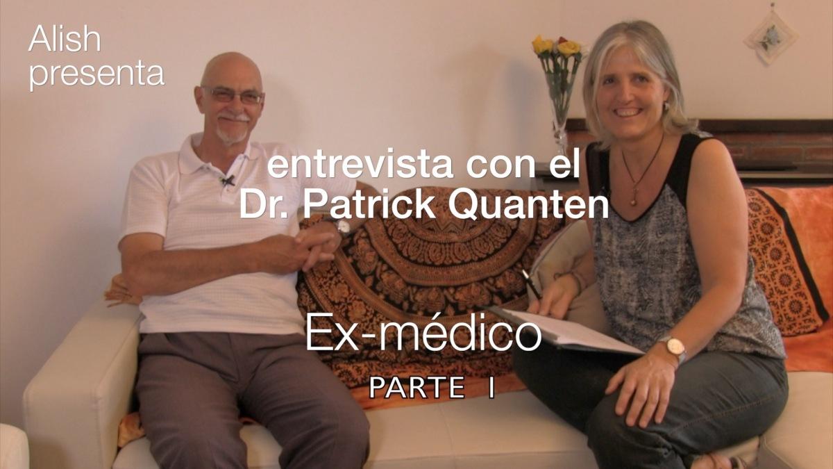 Dr. Patrick Quanten MD, entrevista con un ex-médico