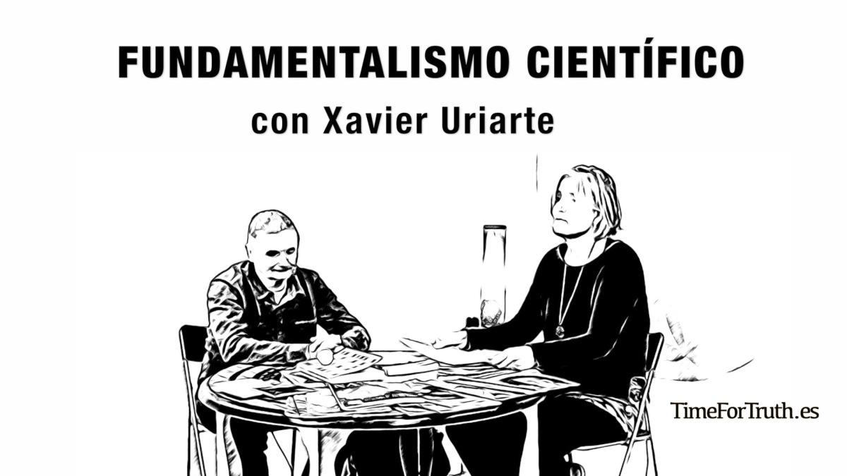 Acerca del FUNDAMENTALISMO CIENTÍFICO con el médico Xavier Uriarte