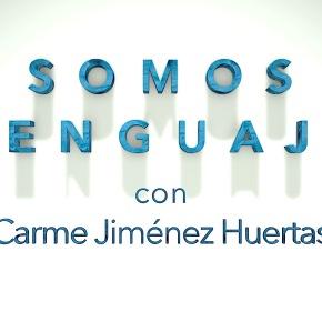 SOMOS LENGUAJE con Carme JiménezHuertas