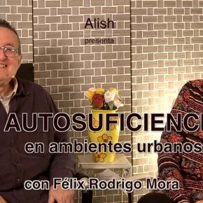AUTOSUFICIENCIA EN AMBIENTES URBANOS con Félix RodrigoMora